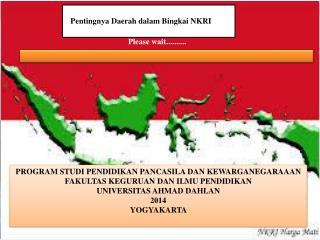 Pentingnya Daerah dalam Bingkai NKRI