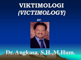 VIKTIMOLOGI  (VICTIMOLOGY)