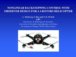 NONLINEAR BACKSTEPPING CONTROL WITH OBSERVER DESIGN FOR A 4 ROTORS HELICOPTER