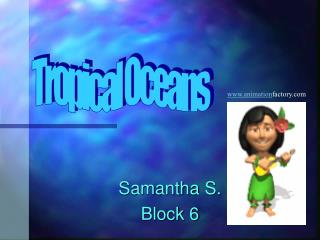 Samantha S. Block 6