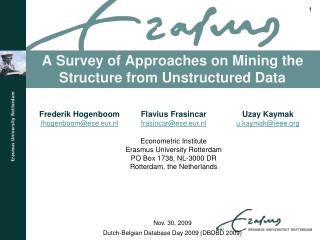 A Survey of Approaches on Mining the Structure from Unstructured Data