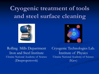 Cryogenic  treatment of  tools  and steel surface cleaning