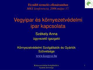 Székely Anna ügyvezető igazgató Környezetvédelmi Szolgáltatók és Gyártók Szövetsége kszgysz.hu
