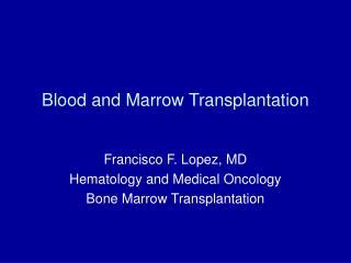 Blood and Marrow Transplantation