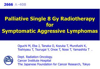 Palliative Single 8 Gy Radiotherapy  for  Symptomatic Aggressive Lymphomas