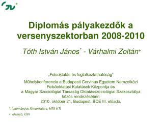 Diplomás pályakezdők a versenyszektorban 2008-2010