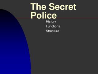 The Secret Police