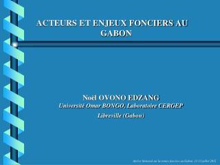 ACTEURS ET ENJEUX FONCIERS AU GABON