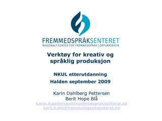 Verktøy for kreativ og  språklig produksjon NKUL etterutdanning Halden september 2009