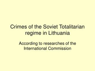 Crimes of the Soviet Totalitarian regime in Lithuania