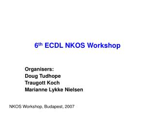 6 th  ECDL NKOS Workshop