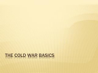 The Cold War Basics