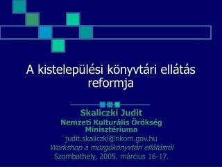 A kistelep�l�si k�nyvt�ri ell�t�s reformja