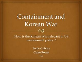Containment and  Korean War