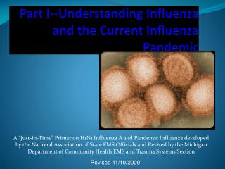 Part I--Understanding Influenza and the Current Influenza Pandemic