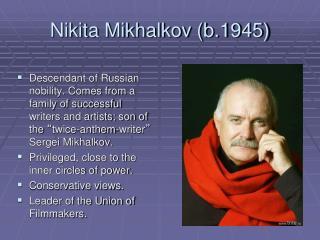 Nikita Mikhalkov (b.1945)