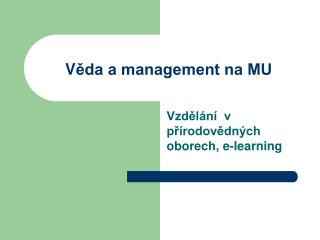 V ěda a management na MU