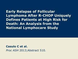 Casulo  C  et al. Proc ASH  2013;Abstract 510.