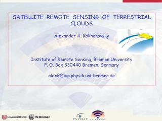 SATELLITE  REMOTE  SENSING  OF  TERRESTRIAL CLOUDS Alexander A. Kokhanovsky