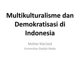 Multikulturalisme dan Demokratisasi di Indonesia