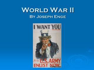 World War II By Joseph Enge