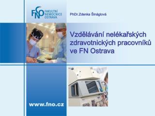 Vzdělávání nelékařských zdravotnických pracovníků ve FN Ostrava