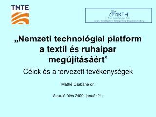 """""""Nemzeti technológiai platform a textil és ruhaipar megújításáért """""""