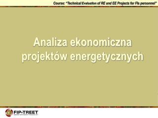 Analiza ekonomiczna projektów energetycznych