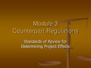 Module 3 Counterpart Regulations
