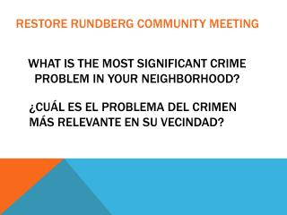 WHAT IS THE MOST SIGNIFICANT CRIME PROBLEM IN YOUR NEIGHBORHOOD?