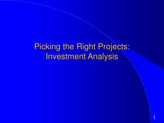 Picking the Right Projects: Investment Analysis
