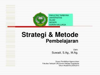 Strategi & Metode  Pembelajaran