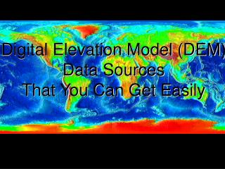 Digital Elevation Model (DEM) Data Sources That You Can Get Easily