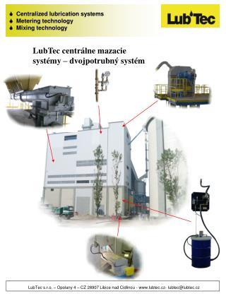LubTec centrálne mazacie systémy – dvojpotrubný systém