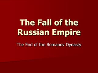 The Fall of the Russian Empire