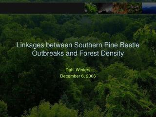 Linkages between Southern Pine Beetle Outbreaks and Forest Density
