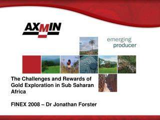 The Challenges and Rewards of Gold Exploration in Sub Saharan Africa