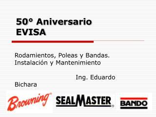 50° Aniversario EVISA