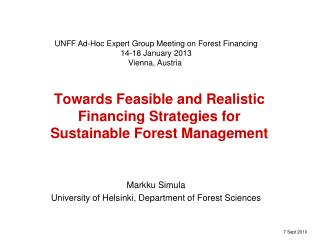 Towards Feasible and Realistic Financing Strategies for  Sustainable Forest Management