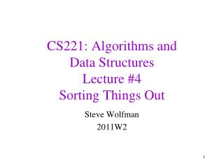CS221: Algorithms and  Data Structures Lecture #4 Sorting Things Out