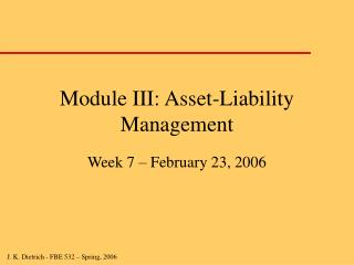 Module III: Asset-Liability Management