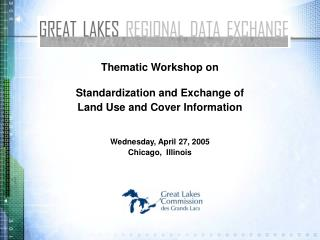 Thematic Workshop on Standardization and Exchange of  Land Use and Cover Information