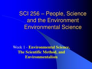 SCI 256   People, Science and the Environment Environmental Science