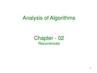 Analysis of Algorithms Chapter - 02 Recurrences