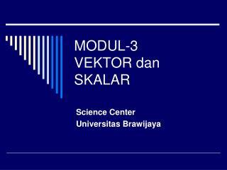 MODUL-3 VEKTOR dan SKALAR