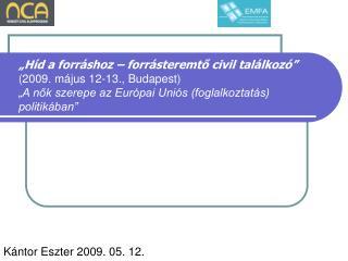 Kántor Eszter 2009. 05. 12.