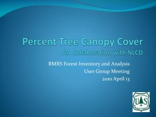 Percent Tree Canopy Cover FIA Collaboration with NLCD