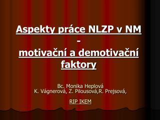 Aspekty práce NLZP v NM - motivační a demotivační faktory