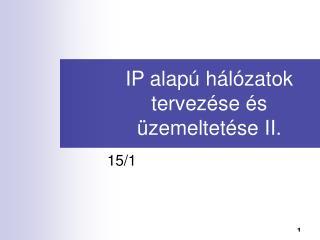 IP alap� h�l�zatok tervez�se �s �zemeltet�se II.