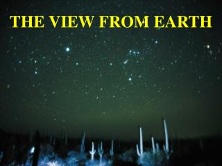 THE VIEW FROM EARTH